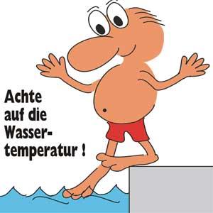 Achte auf die Wassertemperatur!