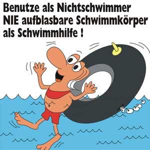 Benutze als Nichtschwimmer NIE aufblasbare Schwimmkörper als Schwimmhilfe!